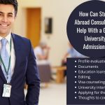 How Can Study Abroad Consultants Help With a Good University Admission