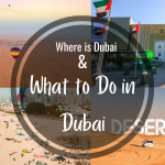 Where is Dubai and What To Do in Dubai