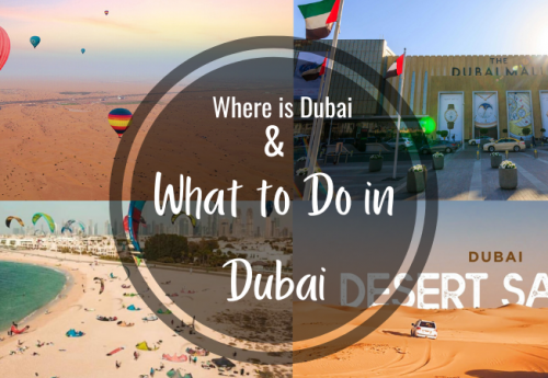 Where is Dubai Located and What to Do in Dubai?