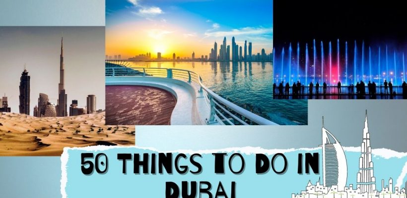 50 Things to Do in Dubai in 2021